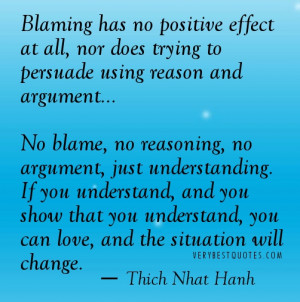 Understanding quote - Blaming has no positive. Thich Nhat Hanh Quotes