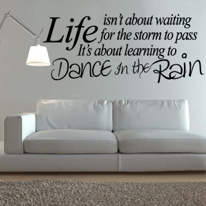 WALL ART DANCE IN THE RAIN LIFE QUOTE DECAL STICKER NEW VINYL ...