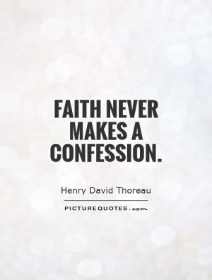 Faith Quotes Confession Quotes Henry David Thoreau Quotes