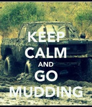Keep calm and go muddingCountry Kinda, Country Girls, Fun Stuff, Kinda ...
