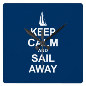 Keep Calm and Sail Away - Sailing Clock
