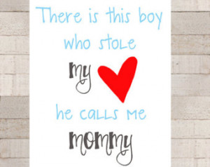 Baby Boy Quotes From Mommy Boys stole moms heart wall