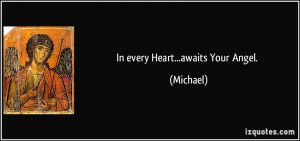 In every Heart...awaits Your Angel. - Michael