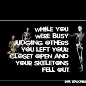 Judge not lest you be judged
