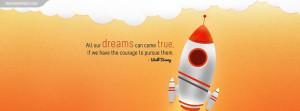 Walt Disney All Dreams Come True Quote Facebook Cover