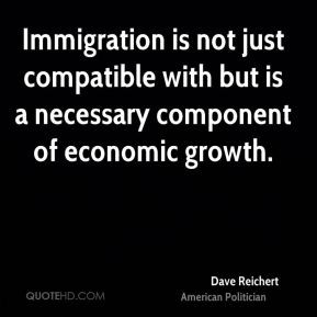 Dave Reichert - Immigration is not just compatible with but is a ...