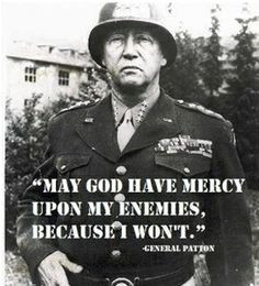 General George S. #Patton on Mercy #quotes #DDay
