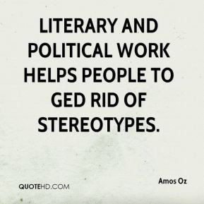 Amos Oz - Literary and political work helps people to ged rid of ...