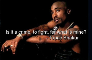 Tupac shakur, quotes, sayings, about yourself, crime, fight