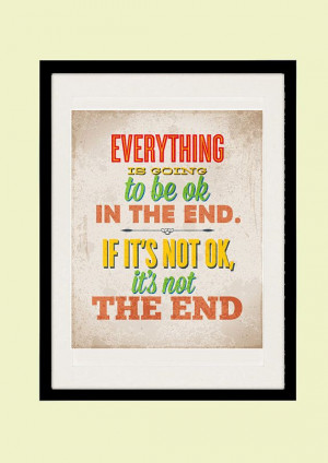Typography poster, Everythings Going To Be OK. Inspirational quote ...