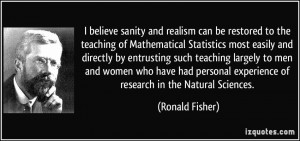 Realism Quotes I believe sanity and realism