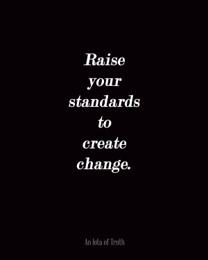 Raise your standards to create change 8x10