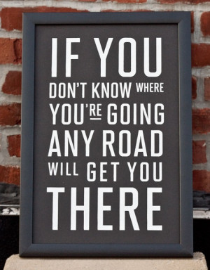 Any Road - Famous Quote