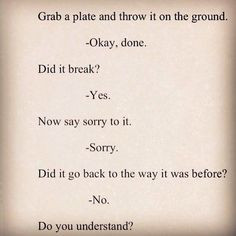 Sorry Doesn't Make It Okay- Quotes about not being able to forgive ...