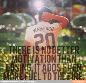 soccer quote Wouldn't exactly agree but it does add the fire! Abby ...