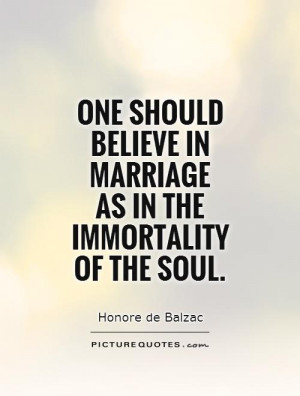 Marriage Quotes Believe Quotes Soul Quotes Immortality Quotes Honore ...