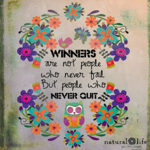 Winners never quit! motivational quotes