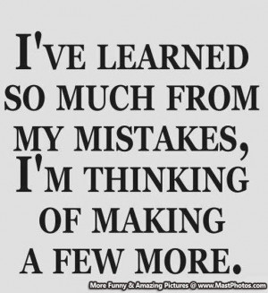 ve Learned So Much From My Mistakes, I'm Thinking Of Making A ...