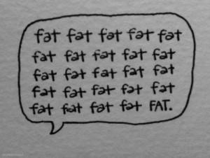 "say ""I feel fat"" a lot…too much. It's a bad habit I'm ..."