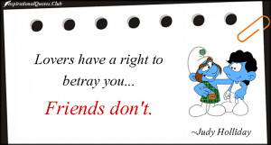InspirationalQuotes.Club-lovers , betray , friends , Judy Holliday