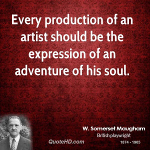 Every production of an artist should be the expression of an adventure ...
