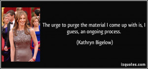 Best results for Kathryn Bigelow Quotes