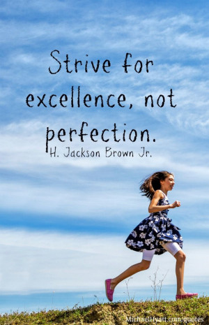 Strive for excellence. #quote