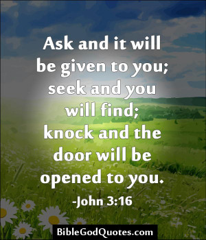 Ask And It Will Be Given To You, Seek And You Will Find, Knock And The ...