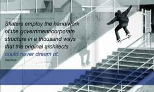 Skateboarding Quotes | Skaters employ the handiwork