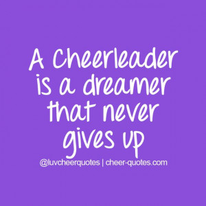 ... that never gives up. #cheerquotes #cheerleading #cheer #cheerleader