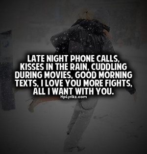 Late night phone calls, kisses in the rain, cuddling during movies ...