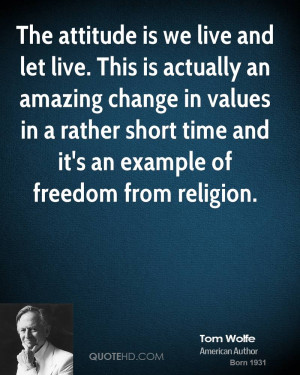 tom-wolfe-tom-wolfe-the-attitude-is-we-live-and-let-live-this-is.jpg