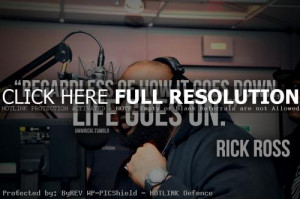 rick ross, quotes, sayings, life, positive