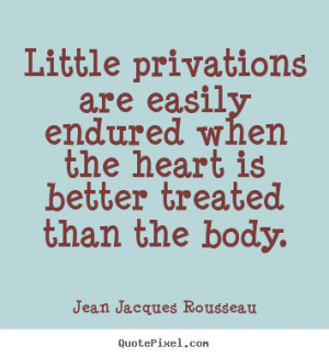Quotes about love - Little privations are easily endured when the ...