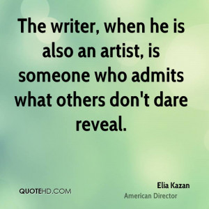 Elia Kazan Art Quotes