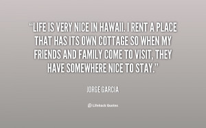 quote-Jorge-Garcia-life-is-very-nice-in-hawaii-i-15652.png