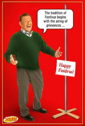 Seinfeld (@SeinfeldTV): HAPPY FESTIVUS! Tradition of Festivus begins w ...