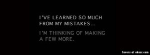 Quotes About Learning From Mistakes Quotes about learning from