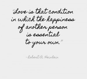 ... in which the happiness of another person is essential to your own