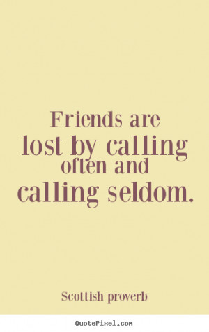 Make personalized picture quotes about friendship - Friends are lost ...