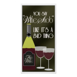 Wine Snob Red Wine Poster - great gift idea for the wine snob on your ...