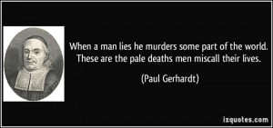 lies he murders some part of the world. These are the pale deaths men ...