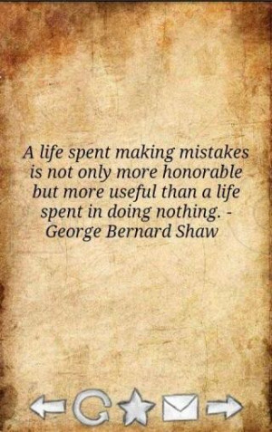 mistakes quotes life spent making mistakes is not only more honorable ...