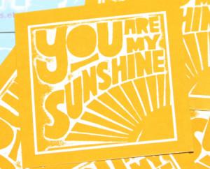 Good Morning Sunshine Quotes You are my sunshine tiny