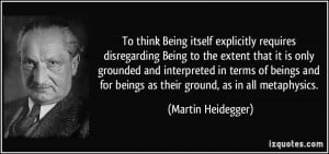 requires disregarding Being to the extent that it is only grounded ...