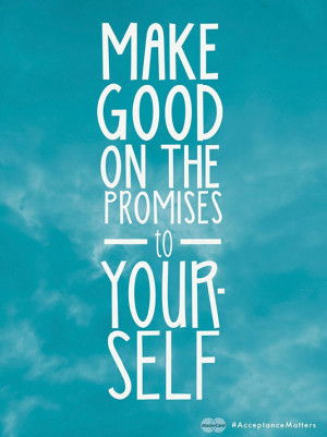 Make good on the promises to yourself
