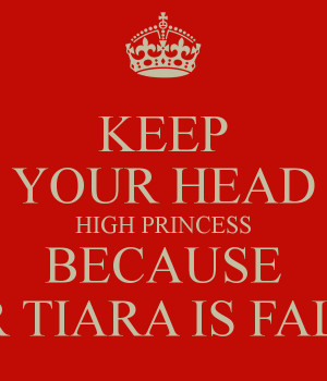 keep-your-head-high-princess-because-your-tiara-is-falling.png