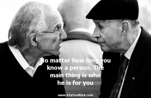 ... main thing is who he is for you - Relationship Quotes - StatusMind.com