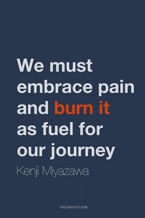 """burn itas fuel for our journey."""" ― Kenji Miyazawa #quote #quotes ..."""