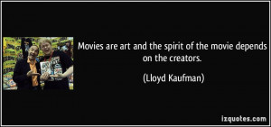 Movies are art and the spirit of the movie depends on the creators ...